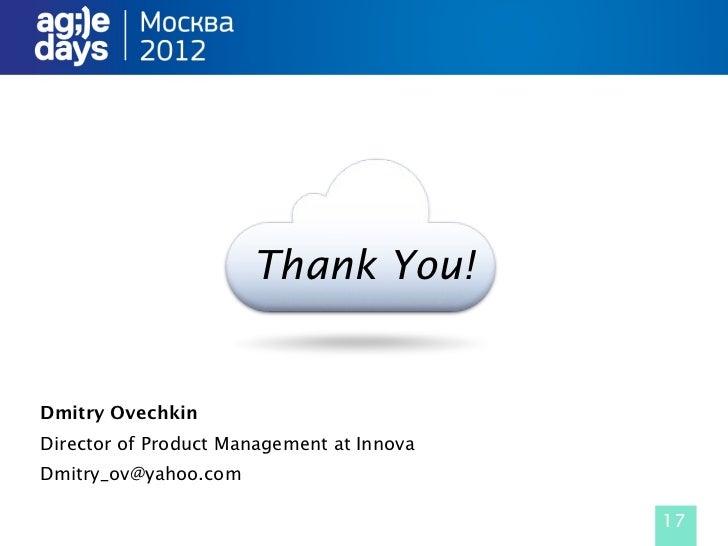 Thank You!Dmitry OvechkinDirector of Product Management at InnovaDmitry_ov@yahoo.com                                      ...