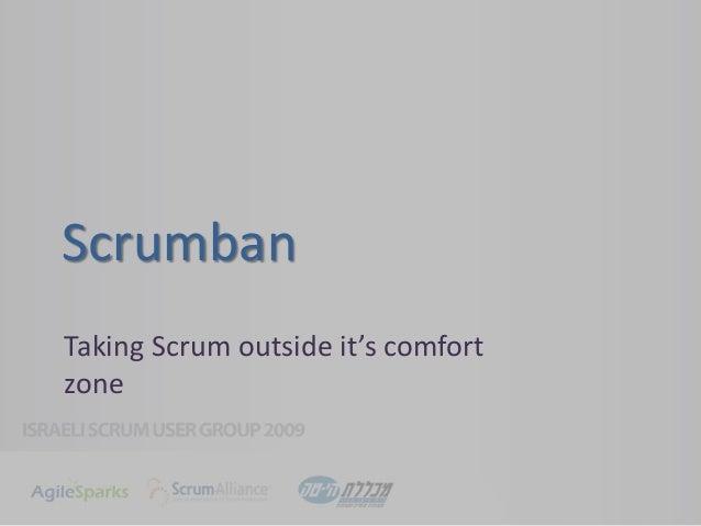 Scrumban Taking Scrum outside it's comfort zone
