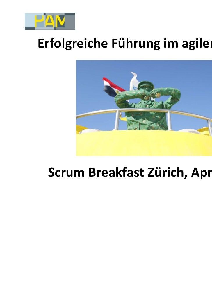 ErfolgreicheFührungimagilenUmfeld ScrumBreakfastZürich,April2011