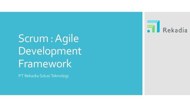 Scrum :Agile Development Framework PT Rekadia SolusiTeknologi