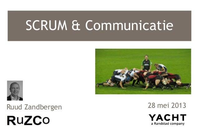 SCRUM & Communicatie28 mei 2013Ruud Zandbergen