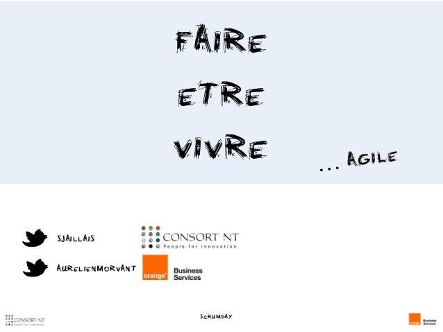 Faire etre vivre SJaillais AurelienMorvant Scrumday 2014