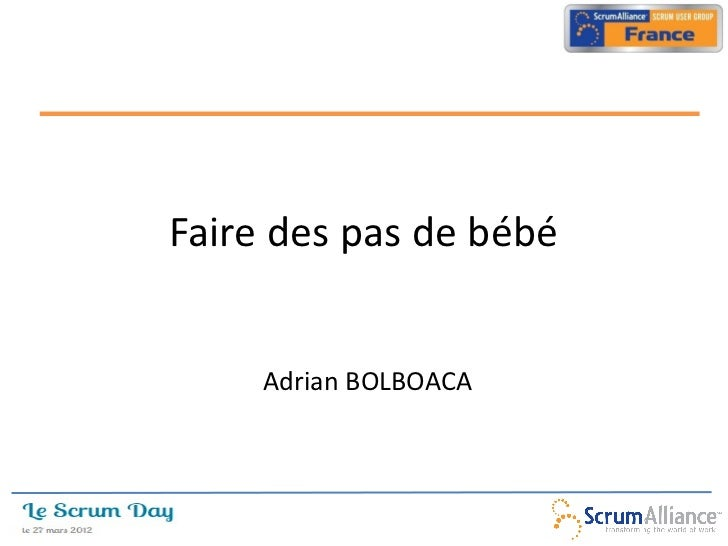 Faire des pas de bébé     Adrian BOLBOACA