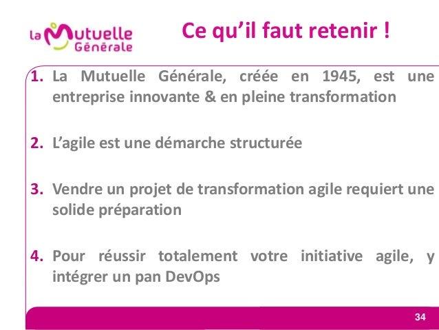 34 Ce qu'il faut retenir ! 1. La Mutuelle Générale, créée en 1945, est une entreprise innovante & en pleine transformation...