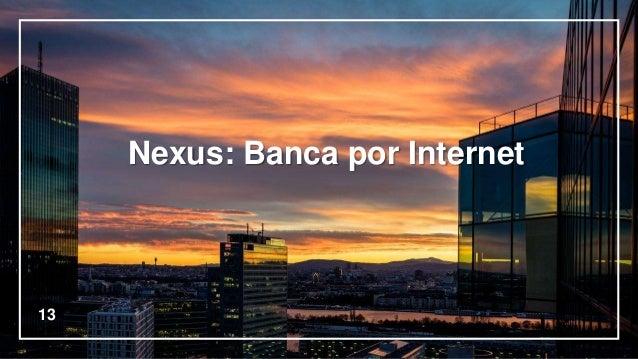 13 Nexus: Banca por Internet