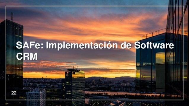 22 SAFe: Implementación de Software CRM