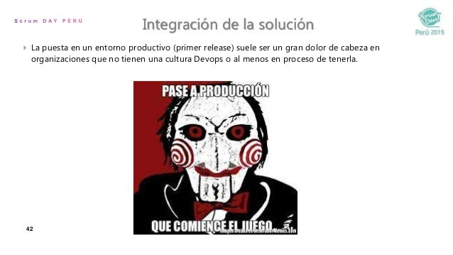 42 Integración de la solución  La puesta en un entorno productivo (primer release) suele ser un gran dolor de cabeza en o...