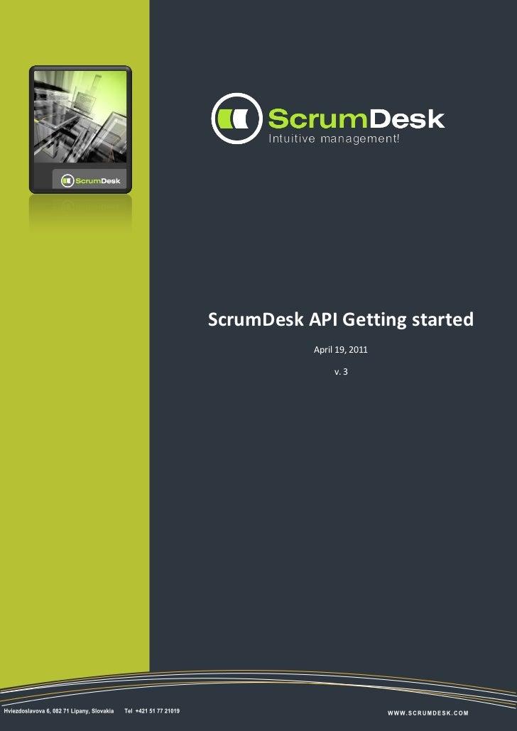 1ScrumDesk API Getting started           April 19, 2011                v. 3