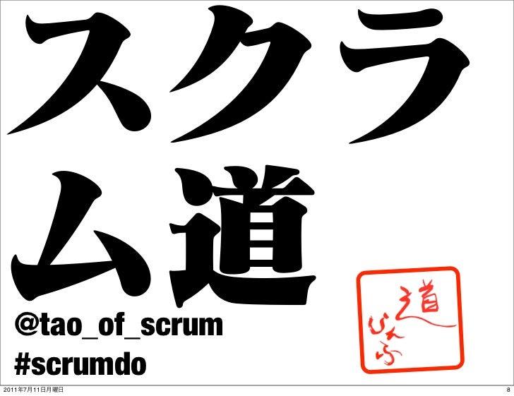 @tao_of_scrum   #scrumdo2011   7   11      8