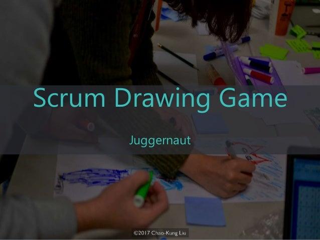 Scrum Drawing Game Juggernaut