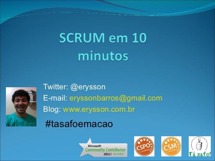 Twitter: @eryssonE-mail: eryssonbarros@gmail.comBlog: www.erysson.com.br#tasafoemacao