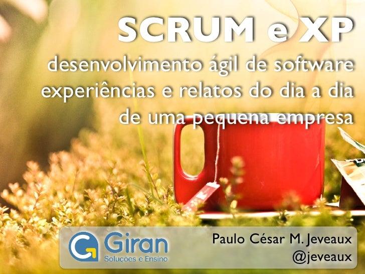 SCRUM e XP - Desenvolvimento Ágil de Software - Experiências e relatos