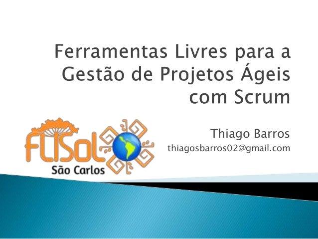 Thiago Barros thiagosbarros02@gmail.com