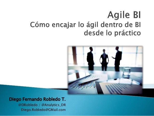 Diego Fernando Robledo T. @DRobledo / @Analytics_DR Diego.Robledo@GMail.com