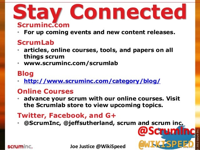 ©2014ScrumInc.2012ScrumInc. 41 Stay ConnectedScruminc.com • For up coming events and new content releases. ScrumLab • arti...