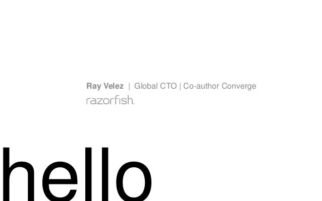 Ray Velez | Global CTO | Co-author Converge