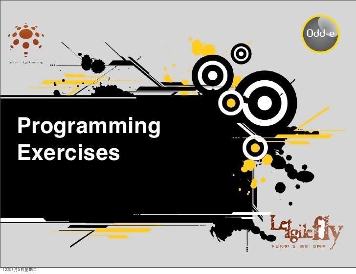Programming    Exercises12年6月5日星期二