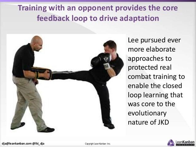 dja@leankanban.com @lki_dja Copyright Lean Kanban Inc. Training with an opponent provides the core feedback loop to drive ...