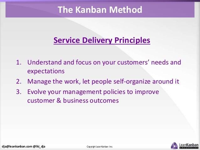 dja@leankanban.com @lki_dja Copyright Lean Kanban Inc. The Kanban Method Service Delivery Principles 1. Understand and foc...