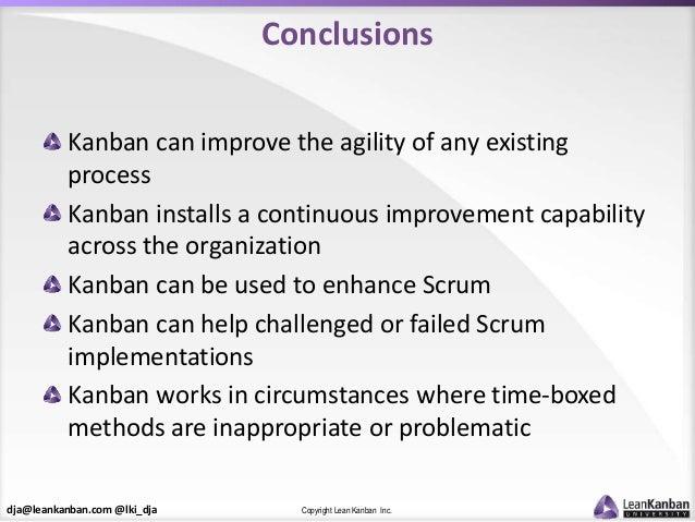 dja@leankanban.com @lki_dja Copyright Lean Kanban Inc. Conclusions Kanban can improve the agility of any existing process ...