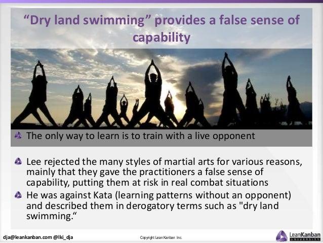 "dja@leankanban.com @lki_dja Copyright Lean Kanban Inc. ""Dry land swimming"" provides a false sense of capability The only w..."