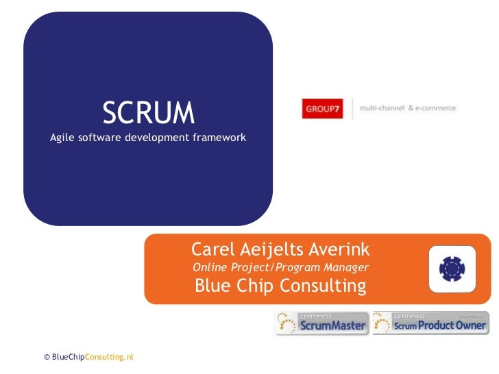 SCRUM Agile software development framework                          Carel Aeijelts Averink                           Onlin...