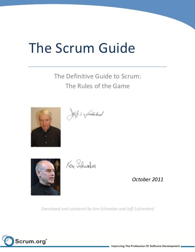 The Scrum Guide       The Definitive Guide to Scrum:          The Rules of the Game                                       ...