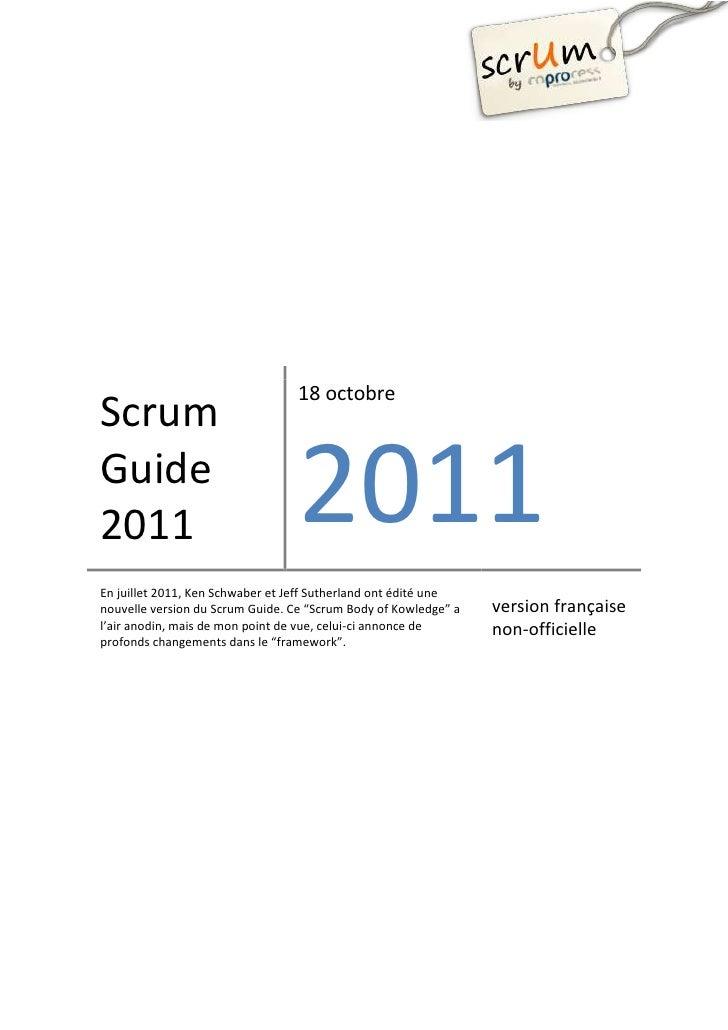 18 octobreScrumGuide2011                              2011En juillet 2011, Ken Schwaber et Jeff Sutherland ont édité uneno...