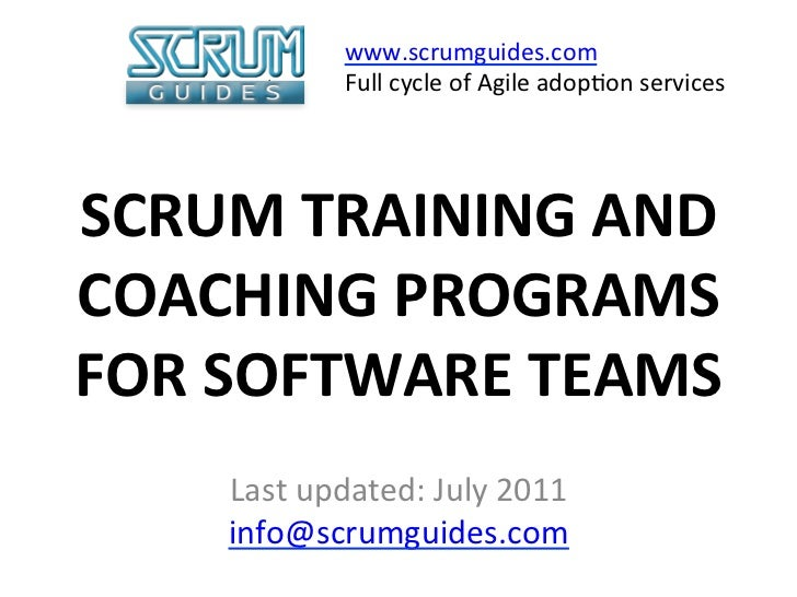 www.scrumguides.com                  Full cycle of Agile adop>on services              SCRUM TRAINING ...