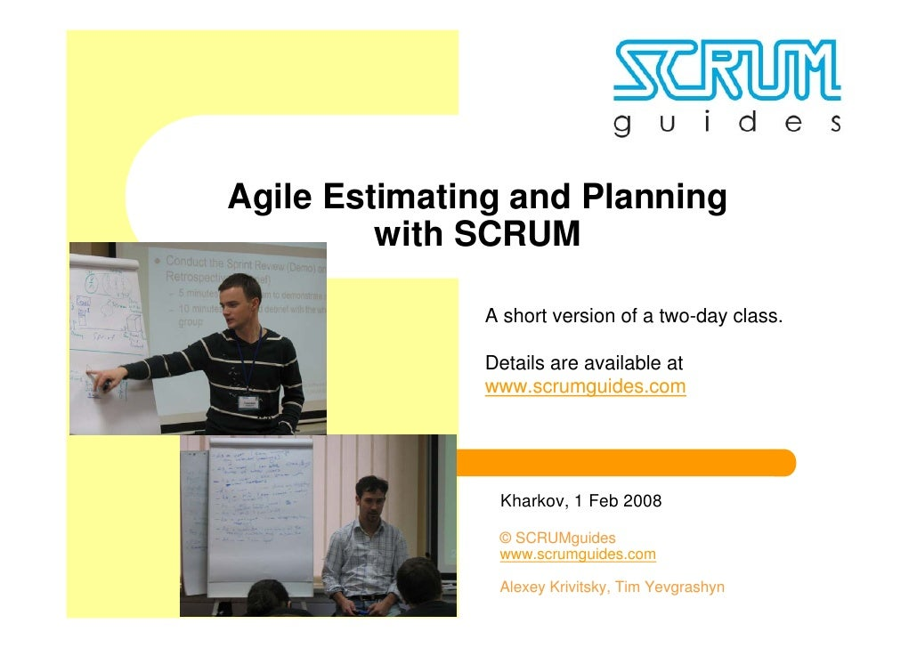 Agile Estimating and Planning          with SCRUM                A short version of a two-day class.                Detail...