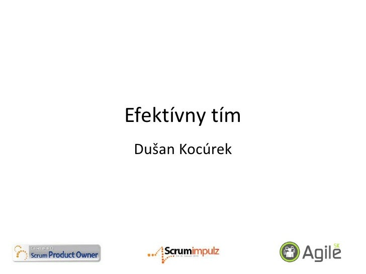 Efektívny tím<br />Dušan Kocúrek<br />