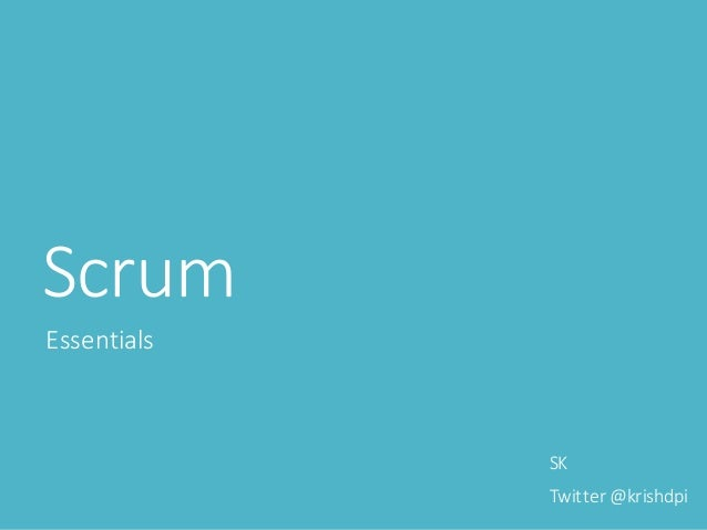 Scrum Essentials SK Twitter@krishdpi