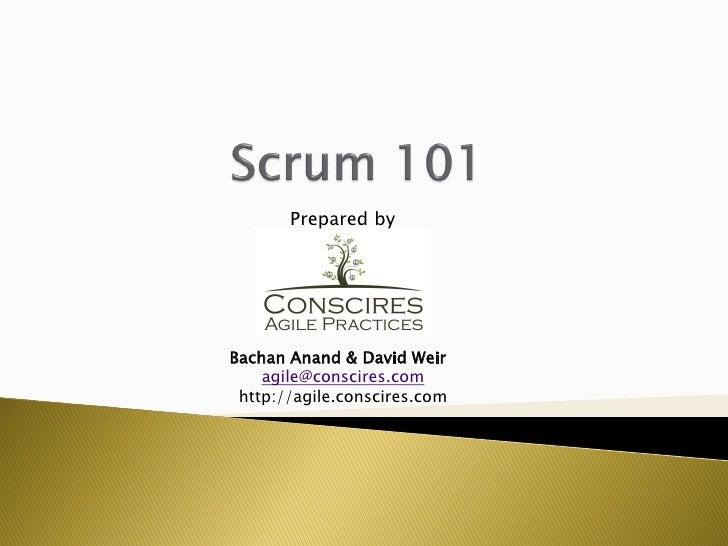 Prepared byBachan Anand & David Weir    agile@conscires.com http://agile.conscires.com