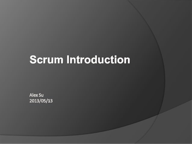 Agenda  What is Scrum  Dive into User Story
