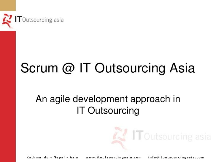Scrum @ IT Outsourcing Asia<br />An agile development approach in IT Outsourcing<br />