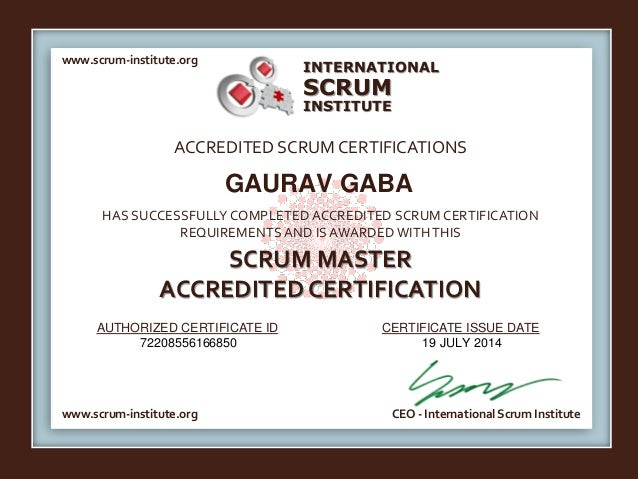 INTERNATIONAL  SCRUM  INSTITUTE  www.scrum-institute.org  ACCREDITED SCRUM CERTIFICATIONS  GAURAV GABA  HAS SUCCESSFULLY C...