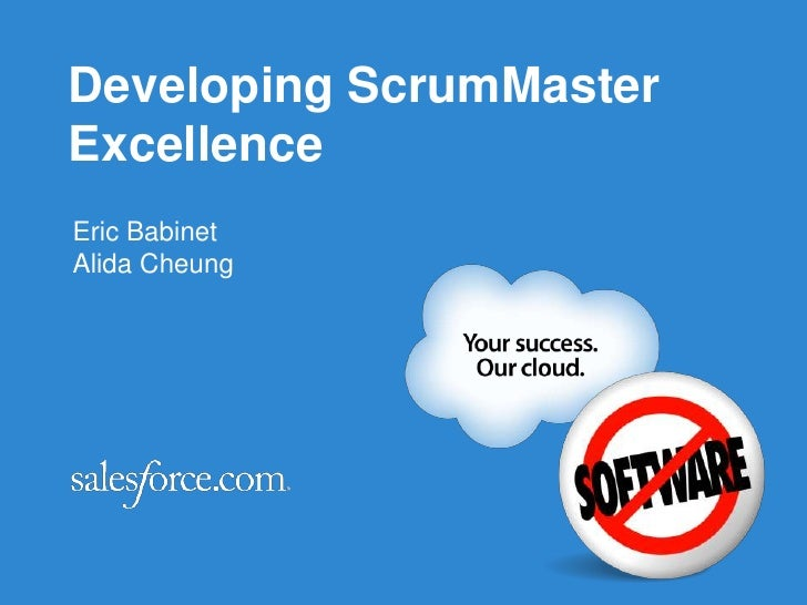 Developing ScrumMasterExcellence<br />Eric Babinet<br />Alida Cheung<br />