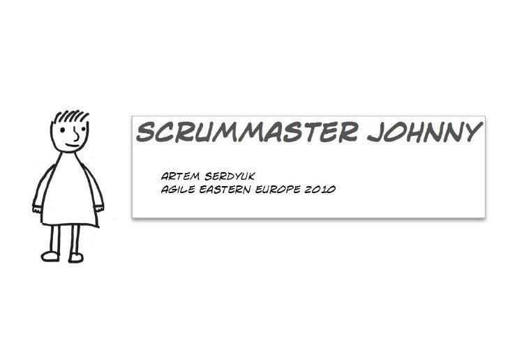 Scrum masters journey (artem serdyuk, agile ee 2010)