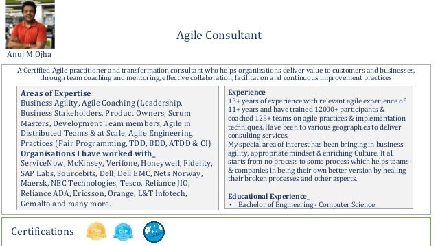 Agile Consultant Anuj M Ojha A Certified Agile practitioner and transformation consultant who helps organizations deliver ...