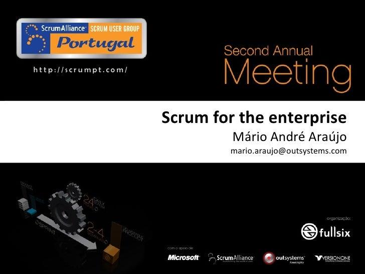 http://scrumpt.com/                           Scrum for the enterprise                                Mário André Araújo  ...