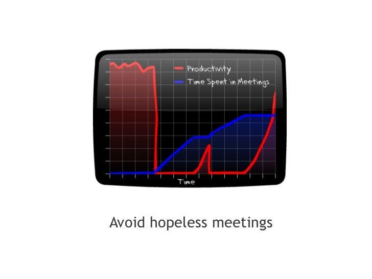 Avoid hopeless meetings