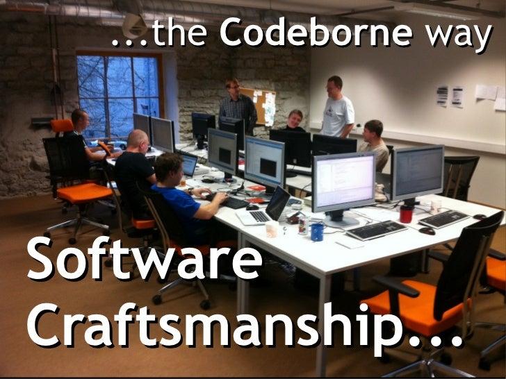 ...the Codeborne waySoftwareCraftsmanship...