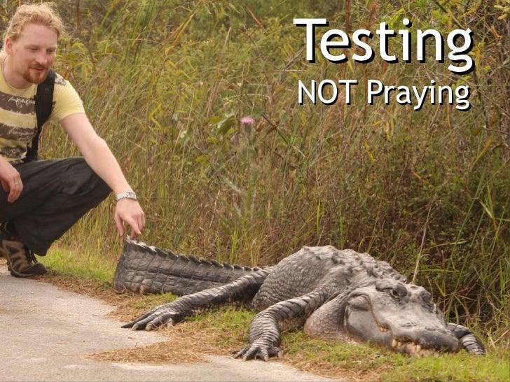 TestingNOT Praying
