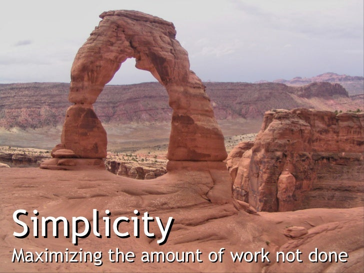 SimplicityMaximizing the amount of work not done