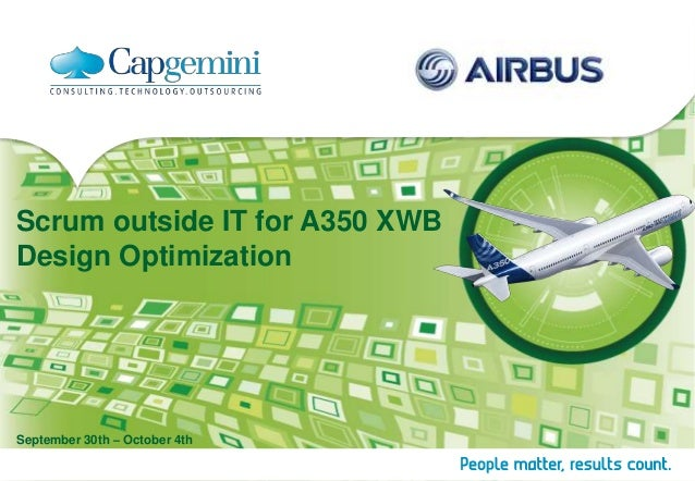 Scrum outside IT for A350 XWB Design Optimization  September 30th – October 4th