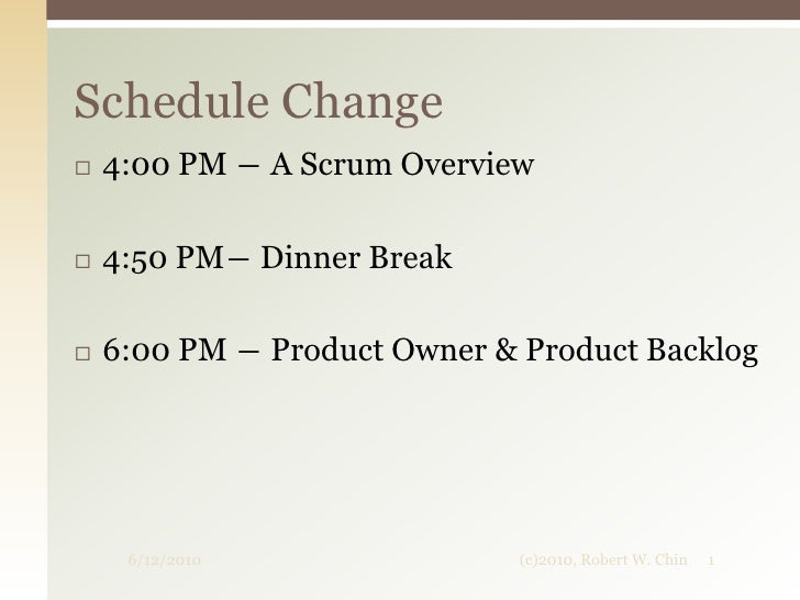 A Scrum Overview<br />with emphasis on Product Owner/Product Backlog<br />6/12/2010<br />©2010, Robert W. Chin<br />1<br />