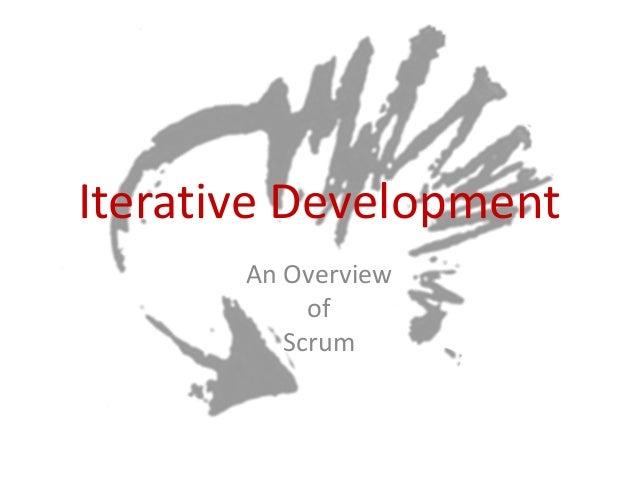 Iterative Development An Overview of Scrum