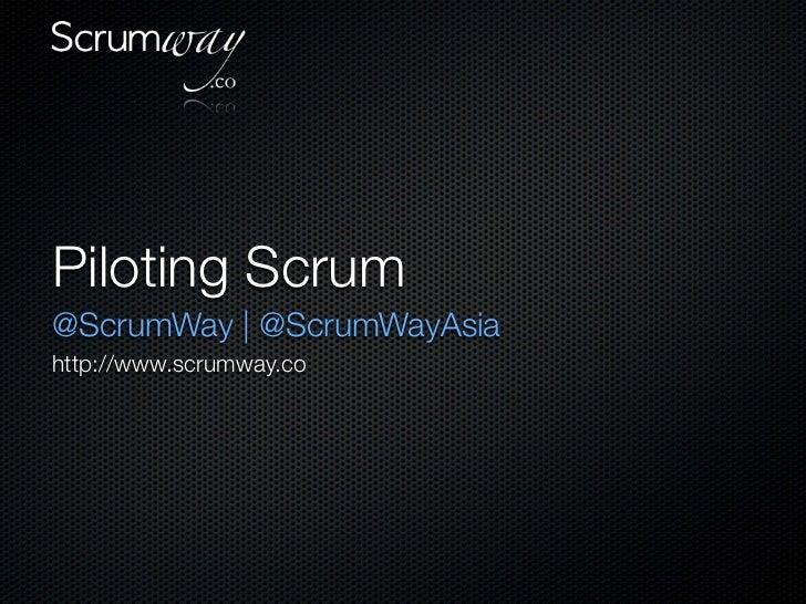 Piloting Scrum@ScrumWay | @ScrumWayAsiahttp://www.scrumway.co