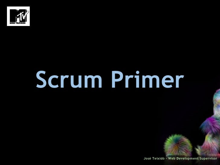 Scrum Primer José Teixidó - Web Development Supervisor