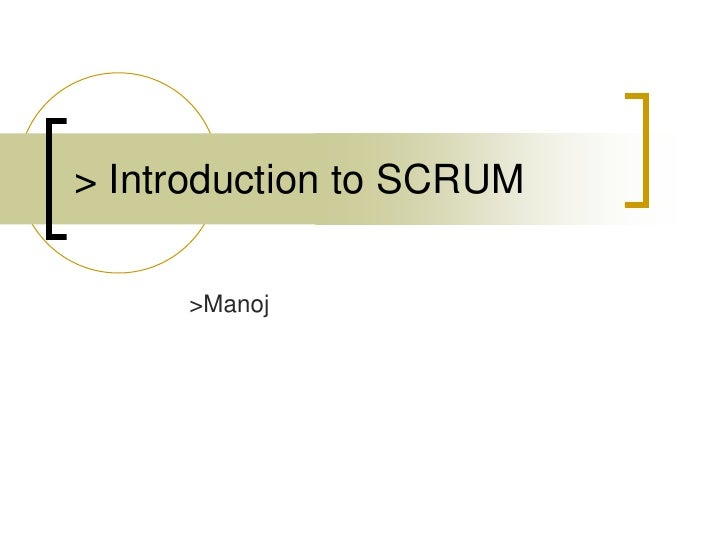 > Introduction to SCRUM <br />>Manoj<br />
